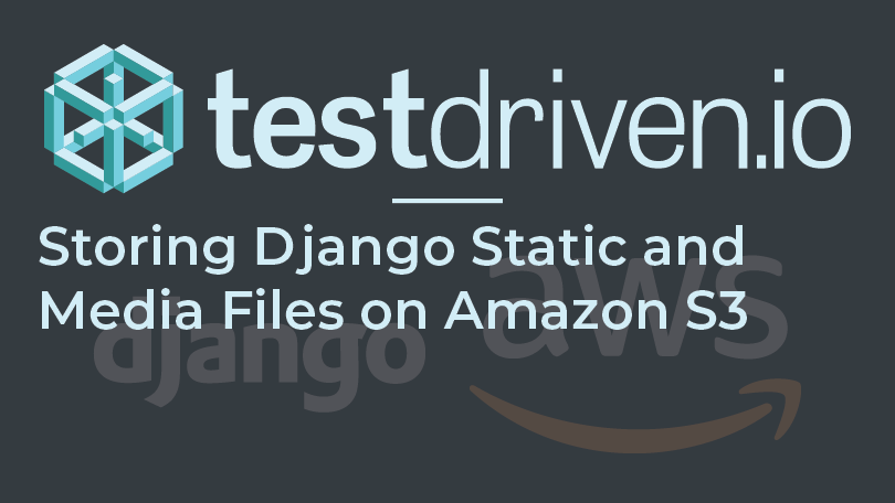 storing-django-static-and-media-files-on-amazon-s3